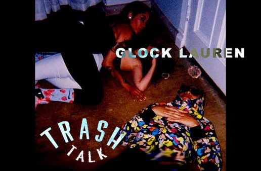 Glock Lauren – Trash Talk