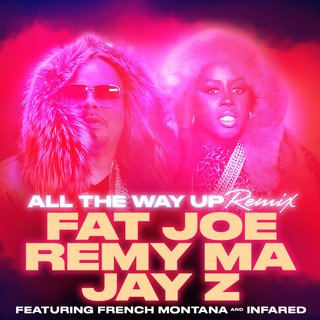 remy Remy Martin x Fat Joe - All The Way Up (Remix) Ft. Jay-Z
