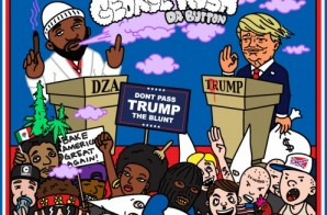 Smoke DZA – George Kush The Button (Don't Pass Trump The Blunt) (Mixtape)
