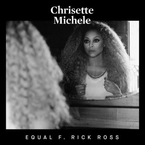 Chrisette_Michele_Equal_Rick_Ross_HHS1987-500x500 Chrisette Michele - Equal Ft Rick Ross