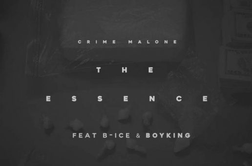 Crime Malone – The Essence Ft B-Ice & Boyking
