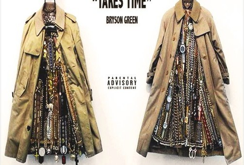 Bryson Green – Takes Time