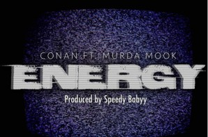 Conan – Energy Ft. Murda Mook