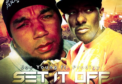 Joe Young ft. Prodigy – Set It Off (Prod. Dame Grease)