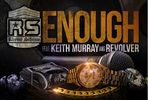 Rhyme Scheme – Enough feat. Keith Murray & Revolver