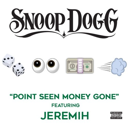 Snoop_Dogg_Point_Seen_Money_Gone-1 Snoop Dogg - Point Seen Money Gone Ft Jeremih