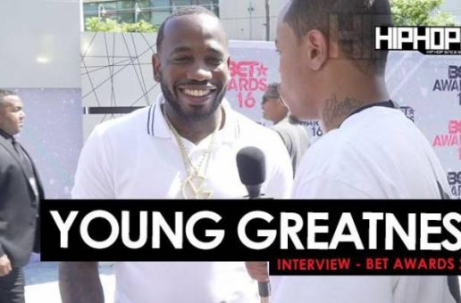 "Young Greatness Talks 'I Tried To Tell Em 2', ""Moolah"", Working with Akon & More On The 2016 BET Awards Red Carpet (Video)"