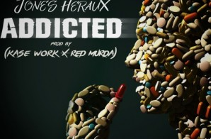 Jones Hereaux – Addicted