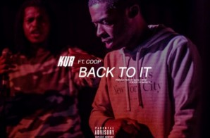Kur Feat. Coop – Back To It (Prod. by Maaly Raw & Slide The Monsta)