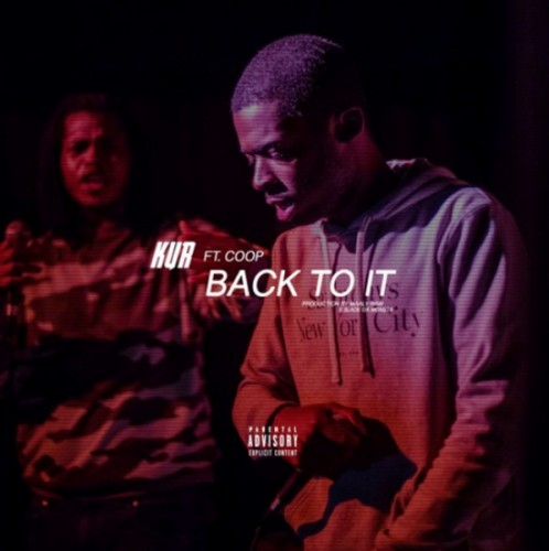 kur-back-to-it-1-498x500 Kur Feat. Coop - Back To It (Prod. by Maaly Raw & Slide The Monsta)
