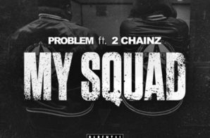 Problem x 2 Chainz – My Squad