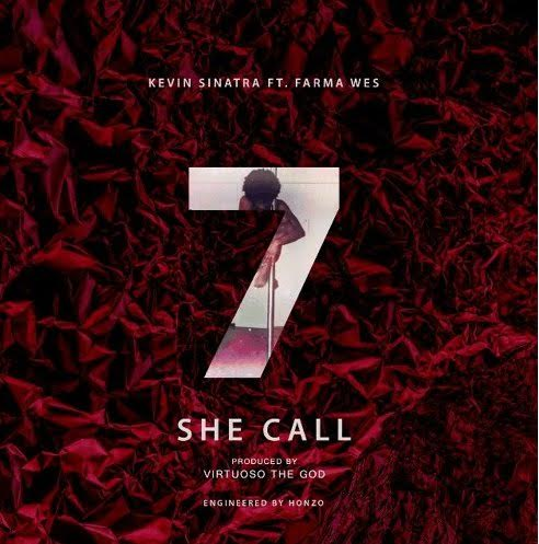 she Kevin Sinatra - She Call Ft. Farma Wes (Prod. By VirtuosoTheGod)