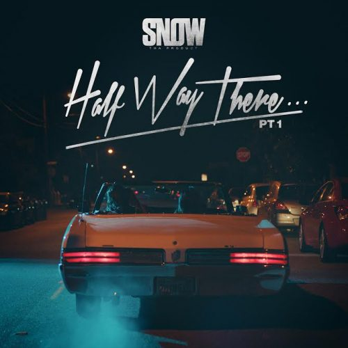 snow-tha-product-half-way-there (1)