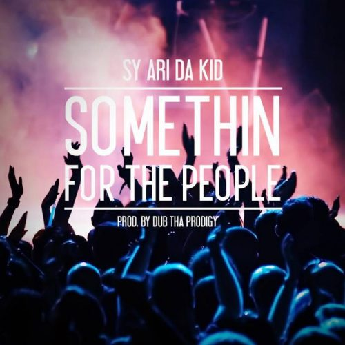 unnamed-1-2-500x500 Sy Ari Da Kid - Somethin For The People