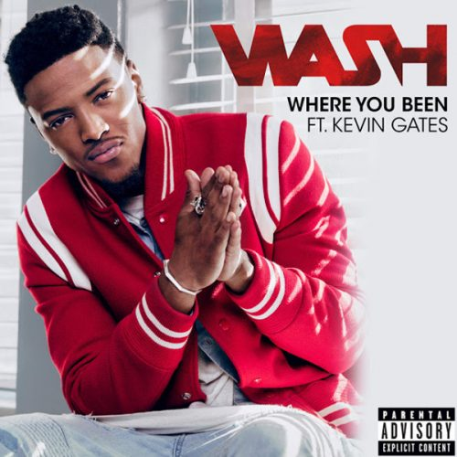 wash-where-you-been-500x500 Wash - Where You Been Ft. Kevin Gates