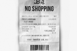 French Montana – No Shopping Ft. Drake (Prod. Murda Beatz & CuBeatz)
