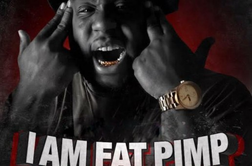 Fat Pimp Releases Debut Album: I Am Fat Pimp