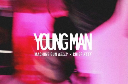 Machine Gun Kelly x Chief Keef – Young Man