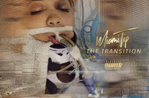 Miami TIP – The Transition (Album Stream)