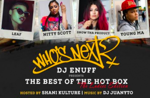 Hot 97's Who's Next Live: Ladies Edition w/ Nitty Scott, Snow Tha Product, Leaf & Young Ma