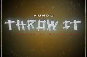 Hondo – Throw It (Prod. by Maaly Raw)