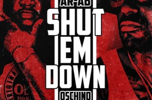 AR-AB & Oschino – Shut Em Down (Audio)