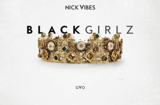 Nick Vibes – Black Girlz