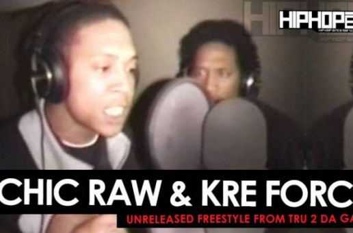 "Chic Raw & Kre Forch Unreleased Freestyle from ""Tru 2 Da Game"" DVD Series (Throwback Footage)"