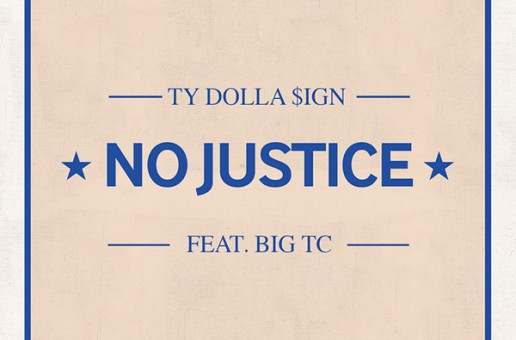 Ty Dolla $ign – No Justice Ft. Big TC (Full Audio)