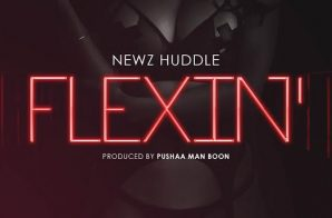 Newz Huddle – Flexin