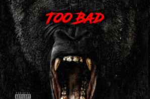 Ben Great x Rashade – Too Bad (Prod. Bizness Boi)