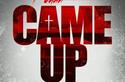 T'Juan – Came Up Ft. Fred The Godson