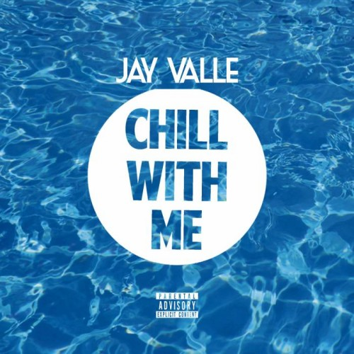 Chill-With-Me-500x500 Jay Valle - Chill With Me