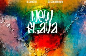 B.Smooth x DJ KoKo Brown – New Flava