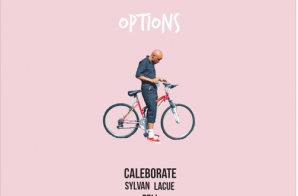 CALEBORATE – Options Ft. Pell & Sylvan Lacue