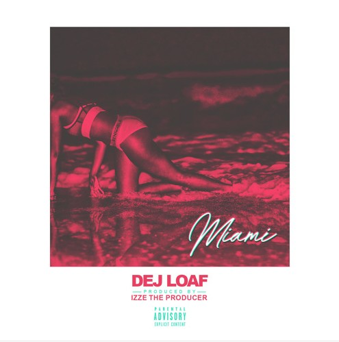 Screen-Shot-2016-08-16-at-7.26.45-PM-1 Dej Loaf - Miami
