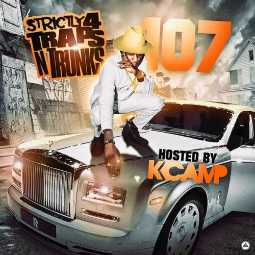Traps-N-Trunks-107-672x672-500x500 Strictly 4 The Traps N Trunks 107 (Mixtape) (Hosted By K Camp)