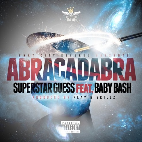 bb-1 SuperStar Guess - Abracadabra Ft. Baby Bash (Prod. By Play N Skillz)