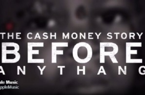 The Cash Money Story: Before Anythang (Trailer) (Video)