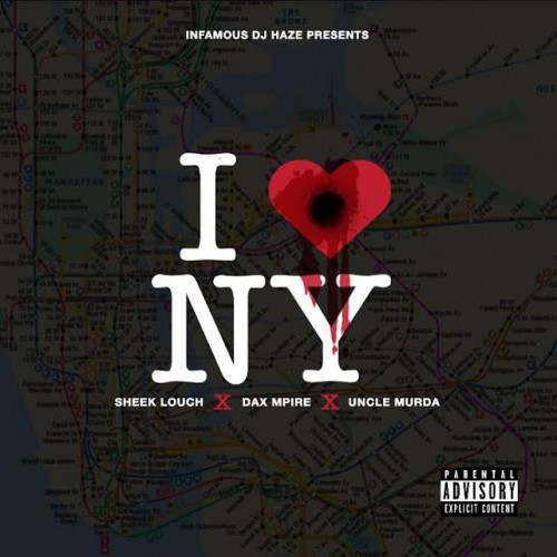 dax1-500x500 Infamous DJ Haze - I Love NY Ft. Sheek Louch, Dax MPIRE & Uncle Murda