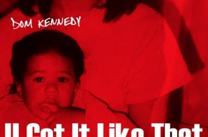 "DOM Kennedy ft. Niko G4 ""U Got It Like That"""