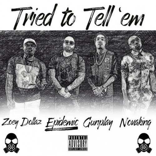 ep-500x500 Epidemic - Tried To Tell Em Ft. Zoey Dollaz & Gunplay