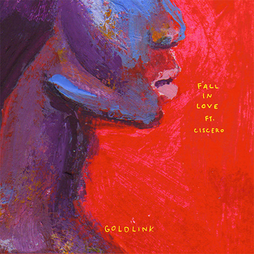 gl GoldLink - Fall In Love Ft. Ciscero