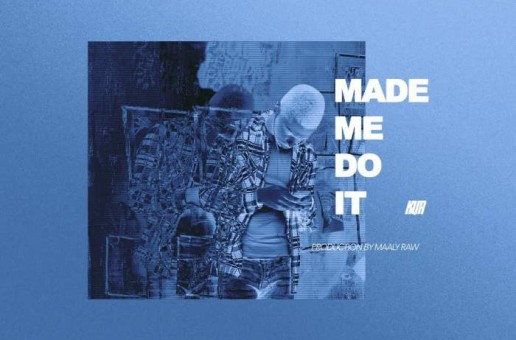 Kur – Made Me Do It (Prod. By Maaly Raw) + Signs To EOne Music