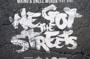 Maino x Uncle Murda – We Got The Streets Ft. Dios