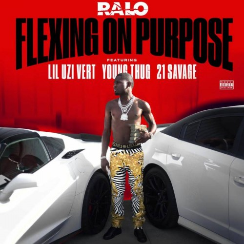 ralo-flexin-on-purpose-feat-young-thug-lil-uzi-vert-21-savage-500x500 Ralo - Flexin On Purpose Ft. Young Thug, Lil Uzi Vert, & 21 Savage
