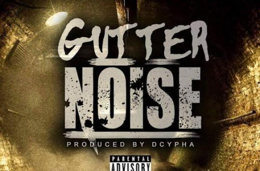 Cypha Den Music – Gutter Noise