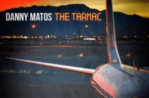Danny Matos – The Tarmac (Album Stream)