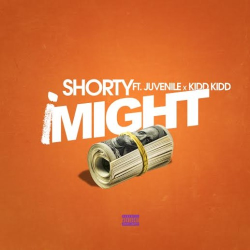 unnamed1-500x500 Shorty - iMight Ft. Juvenile & Kidd Kidd