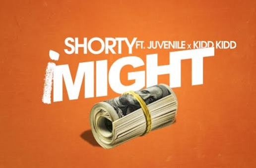 Shorty – iMight Ft. Juvenile & Kidd Kidd